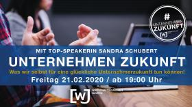 Impulsvortrag: Unternehmen Zukunft mit Sandra Schubert